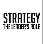 Strategy The Leader's Role by Richard Gourlay